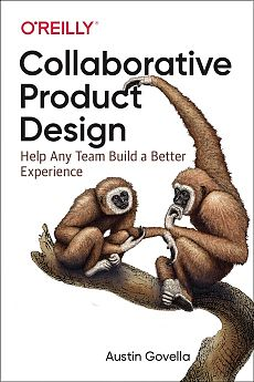 Book cover for Collaborative Product Design by Austin Govella