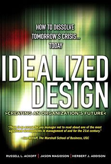 Book cover for Idealized Design by Russell Ackoff, Jason Magidson, and Herbert Addison